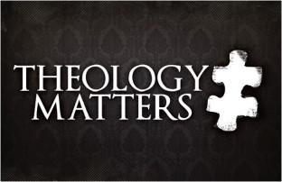 Theology Matters